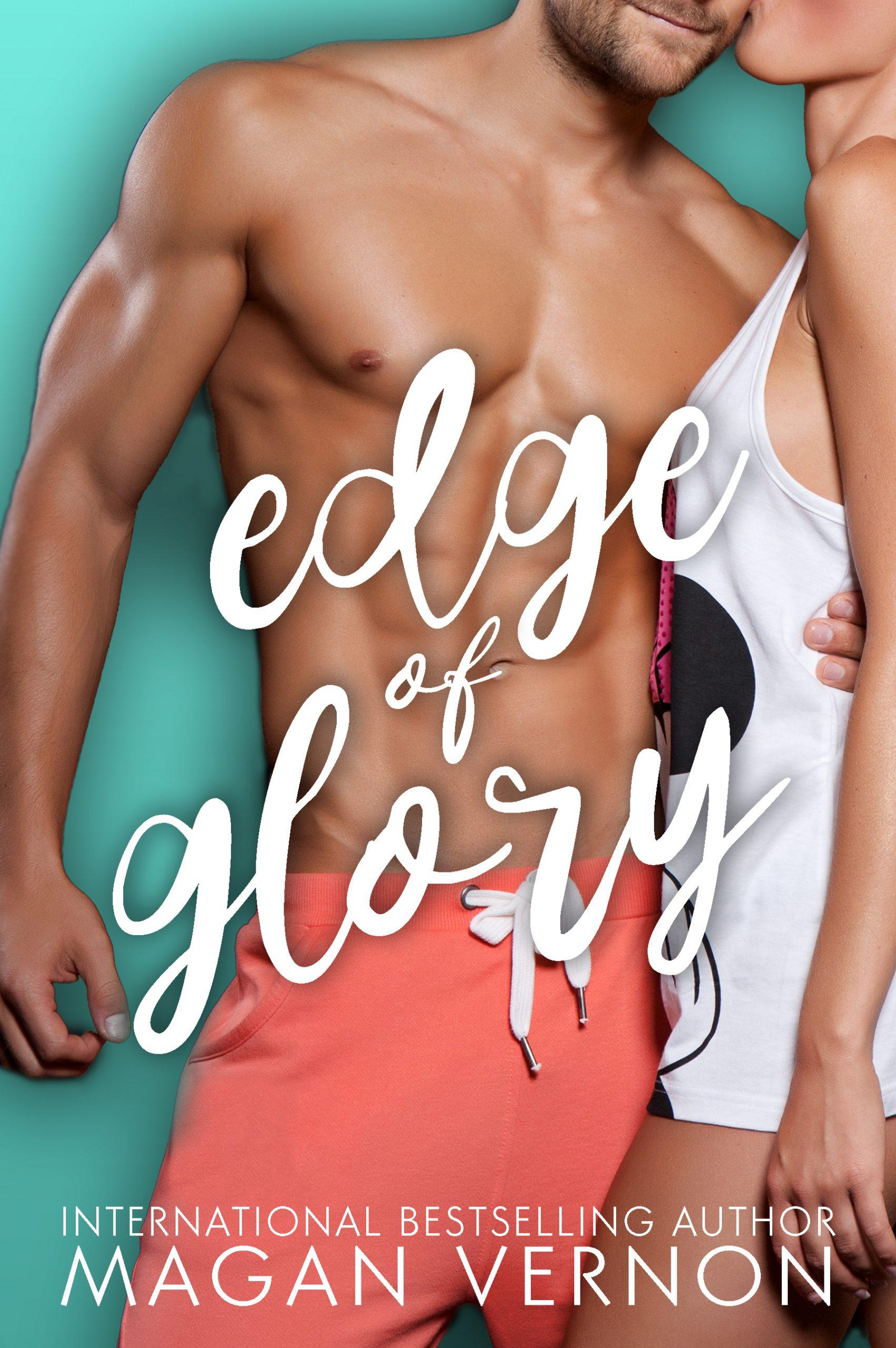 Edge of Glory by Magan Vernon